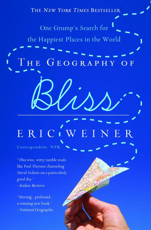 The Geography of Bliss By Weiner, Eric