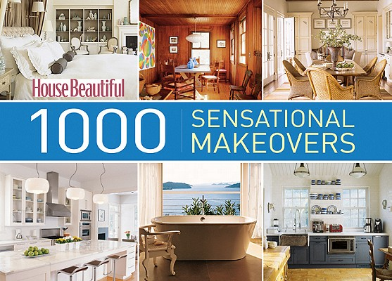 1000 Sensational Makeovers By House Beautiful Magazine (COR)